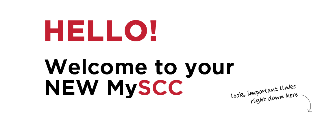 Hello, welcome to your NEW MySCC!
