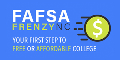FAFSA Frenzy NC Logo, with text that reads, Your first step to free or affordable college.""